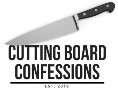 Cutting Board Confessions